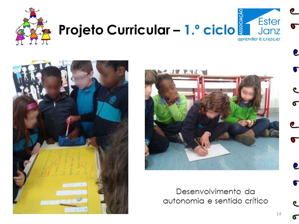 14 Projeto Curricular – 1.º ciclo Desenvolvimento da autonomia e sentido crítico