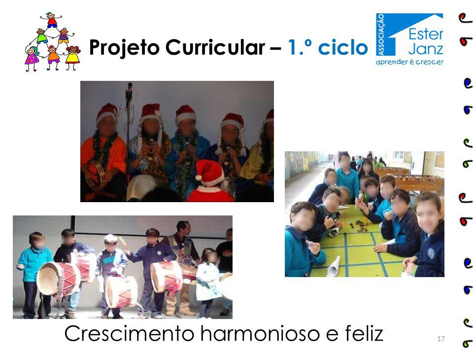 17 Projeto Curricular – 1.º ciclo Crescimento harmonioso e feliz