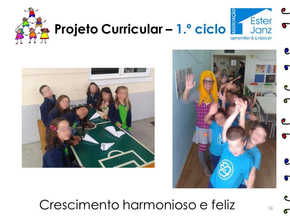 18 Projeto Curricular – 1.º ciclo Crescimento harmonioso e feliz