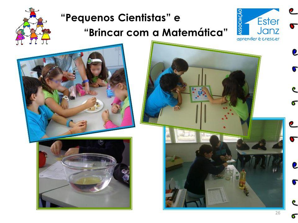 """""""Pequenos Cientistas"""" e """"Brincar com a Matemática"""" 26"""