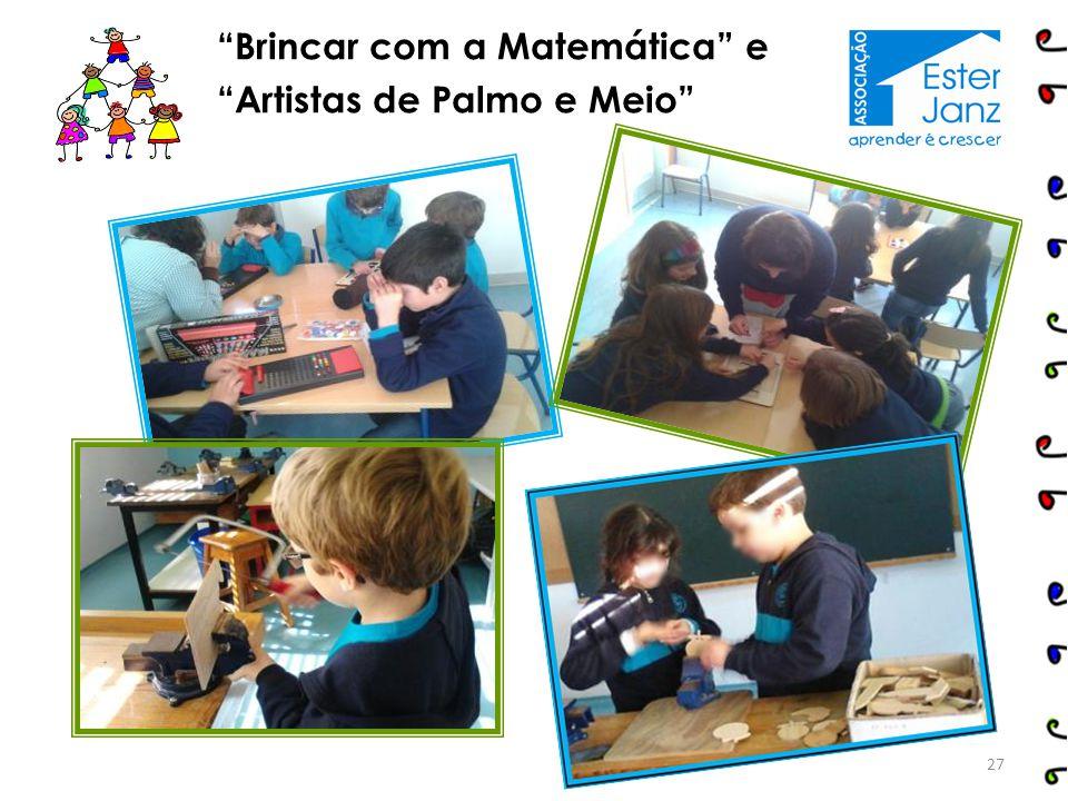 """""""Brincar com a Matemática"""" e """"Artistas de Palmo e Meio"""" 27"""