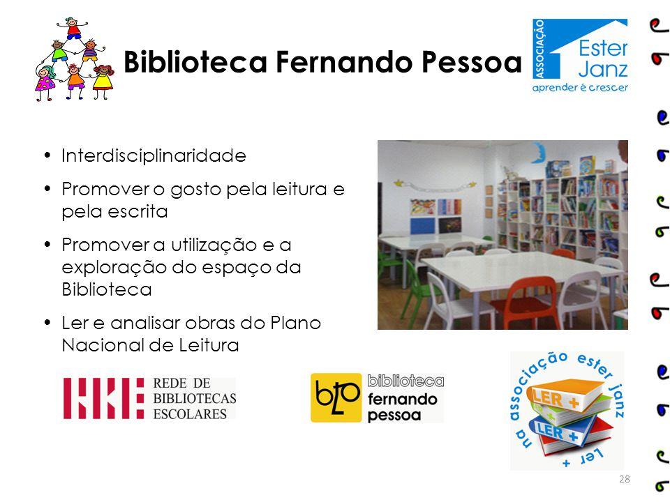 Interdisciplinaridade Promover o gosto pela leitura e pela escrita Promover a utilização e a exploração do espaço da Biblioteca Ler e analisar obras d
