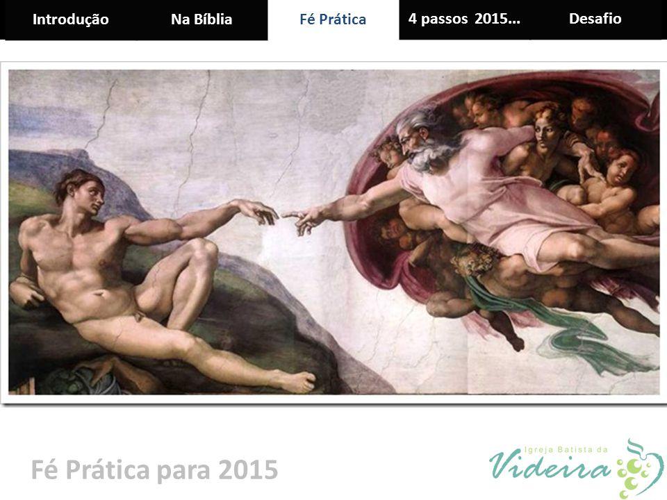 IntroduçãoNa BíbliaFé Prática 4 passos 2015...Desafio Fé Prática para 2015