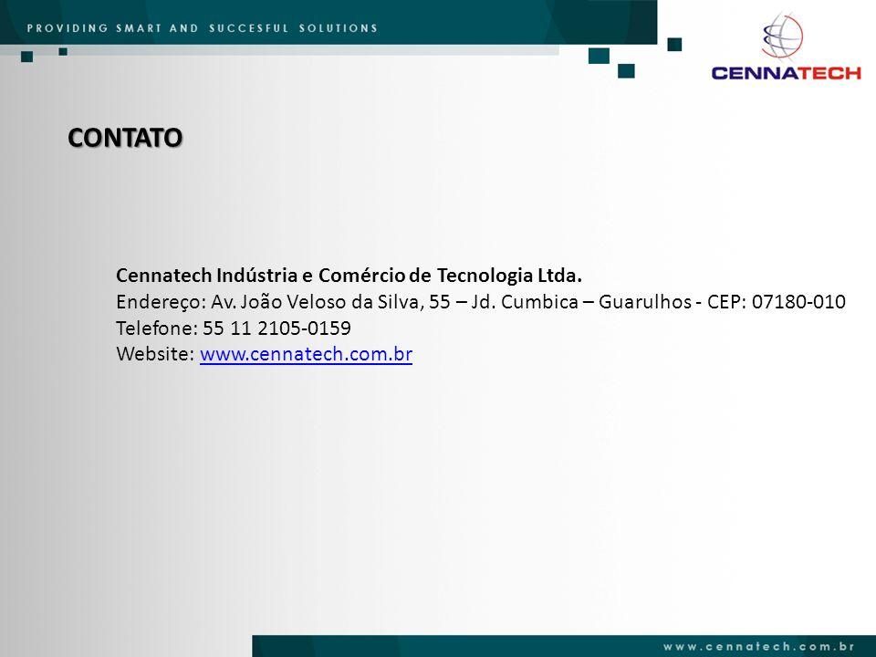 CONTATO Cennatech Indústria e Comércio de Tecnologia Ltda. Endereço: Av. João Veloso da Silva, 55 – Jd. Cumbica – Guarulhos - CEP: 07180-010 Telefone: