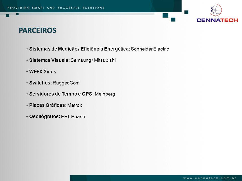 PARCEIROS Sistemas de Medição / Eficiência Energética: Schneider Electric Sistemas Visuais: Samsung / Mitsubishi WI-FI: Xirrus Switches: RuggedCom Ser