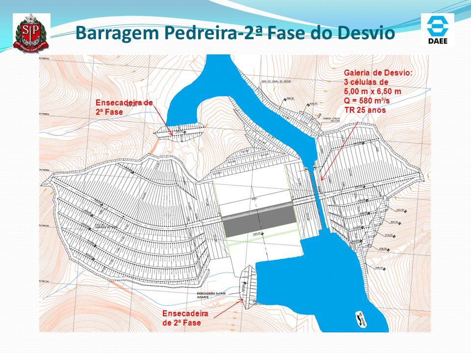 Barragem Pedreira-2ª Fase do Desvio Ensecadeira de 2ª Fase Galeria de Desvio: 3 células de 5,00 m x 6,50 m Q = 580 m³/s TR 25 anos