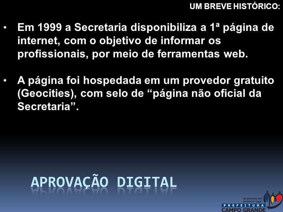 Em 1999 a Secretaria disponibiliza a 1ª página de internet, com o objetivo de informar os profissionais, por meio de ferramentas web.