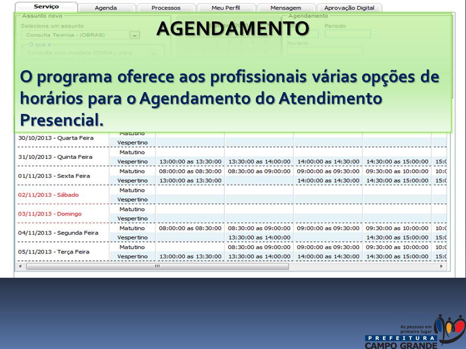 AGENDAMENTO O programa oferece aos profissionais várias opções de horários para o Agendamento do Atendimento Presencial.