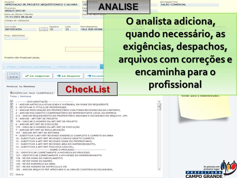 O analista adiciona, quando necessário, as exigências, despachos, arquivos com correções e encaminha para o profissional ANALISE CheckList