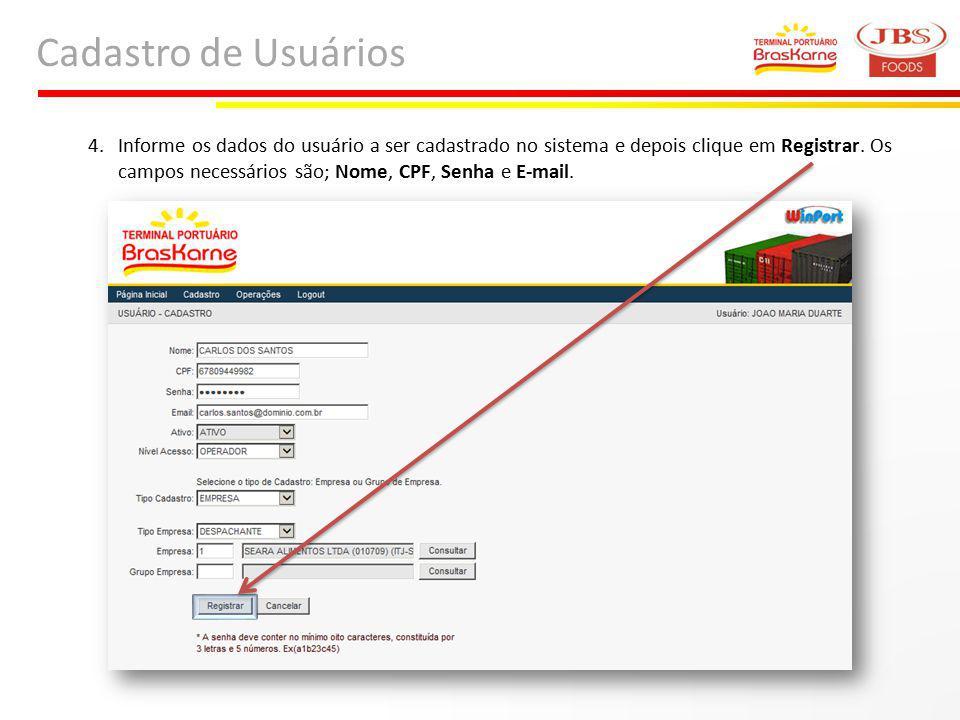 Cadastro de Usuários 4.Informe os dados do usuário a ser cadastrado no sistema e depois clique em Registrar. Os campos necessários são; Nome, CPF, Sen
