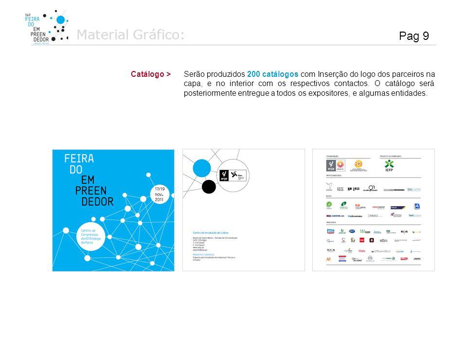 Material Gráfico: Serão produzidos 200 catálogos com Inserção do logo dos parceiros na capa, e no interior com os respectivos contactos. O catálogo se