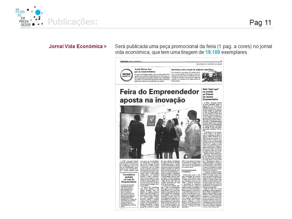 Publicações: Jornal Vida Económica >Será publicada uma peça promocional da feira (1 pag. a cores) no jornal vida económica, que tem uma tiragem de 19.