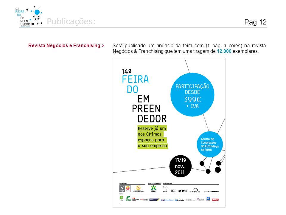 Publicações: Revista Negócios e Franchising >Será publicado um anúncio da feira com (1 pag. a cores) na revista Negócios & Franchising que tem uma tir