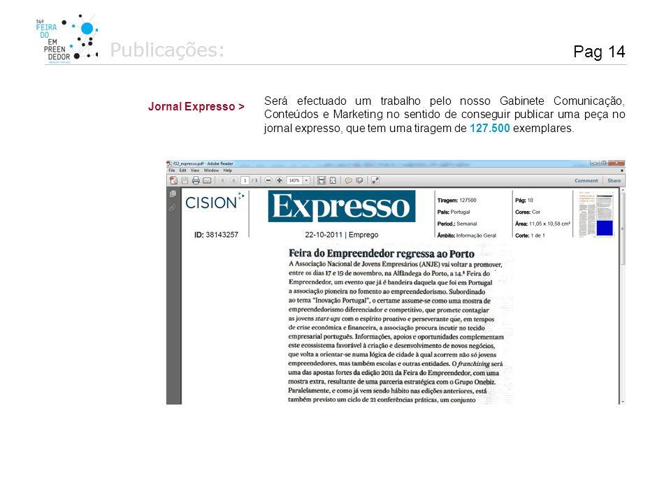 Publicações: Jornal Expresso > Será efectuado um trabalho pelo nosso Gabinete Comunicação, Conteúdos e Marketing no sentido de conseguir publicar uma