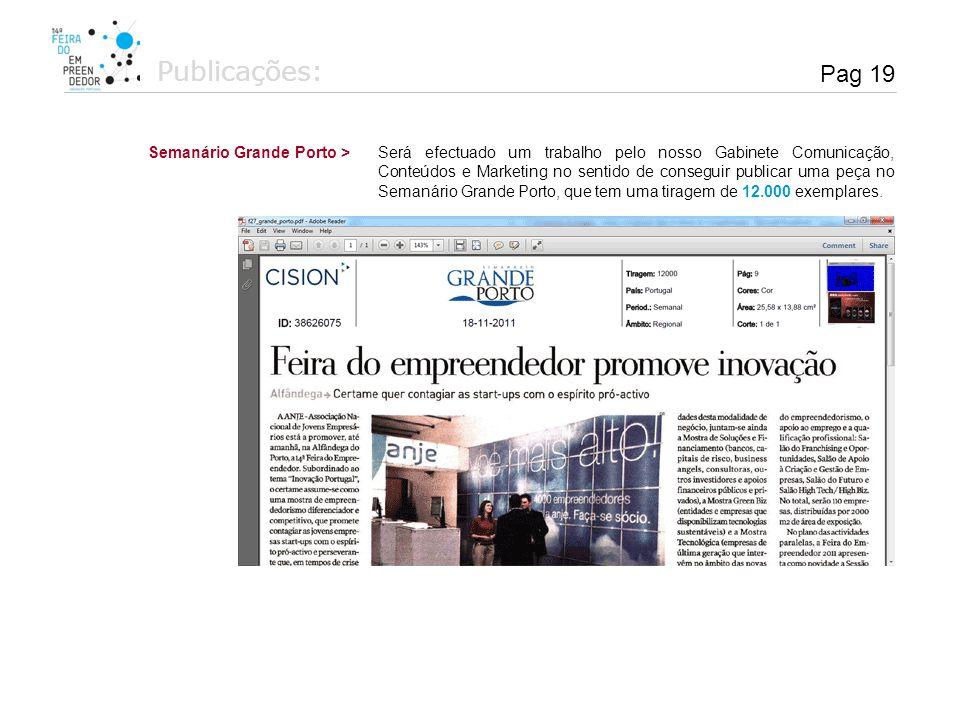 Publicações: Semanário Grande Porto >Será efectuado um trabalho pelo nosso Gabinete Comunicação, Conteúdos e Marketing no sentido de conseguir publica