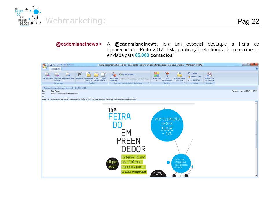 A @cademianetnews, ferá um especial destaque à Feira do Empreendedor Porto 2012. Esta publicação electrónica é mensalmente enviada para 65.000 contact