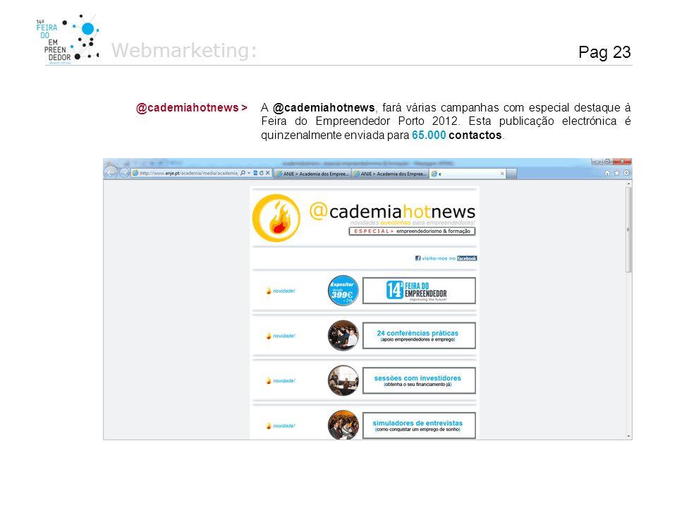A @cademiahotnews, fará várias campanhas com especial destaque à Feira do Empreendedor Porto 2012. Esta publicação electrónica é quinzenalmente enviad