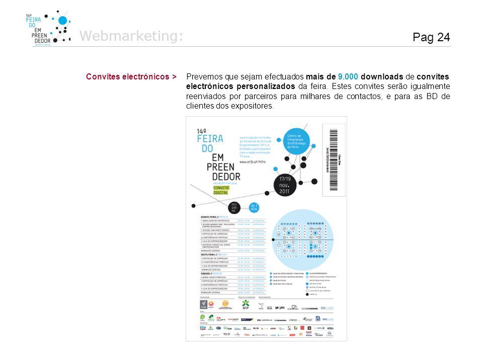 Webmarketing: Prevemos que sejam efectuados mais de 9.000 downloads de convites electrónicos personalizados da feira. Estes convites serão igualmente