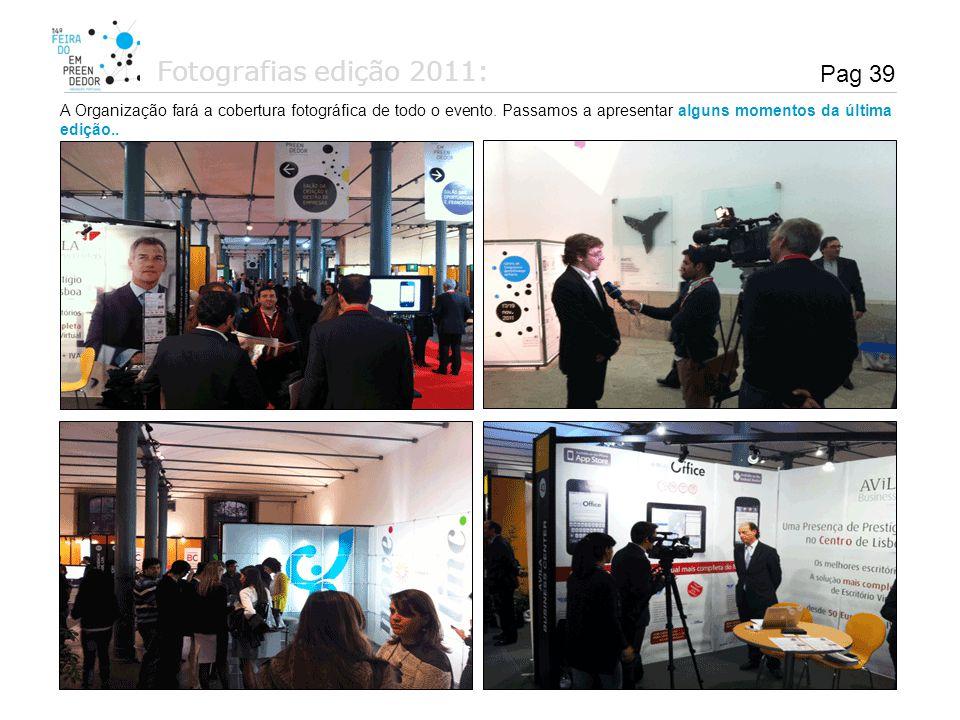 Pag 39 A Organização fará a cobertura fotográfica de todo o evento. Passamos a apresentar alguns momentos da última edição.. Fotografias edição 2011: