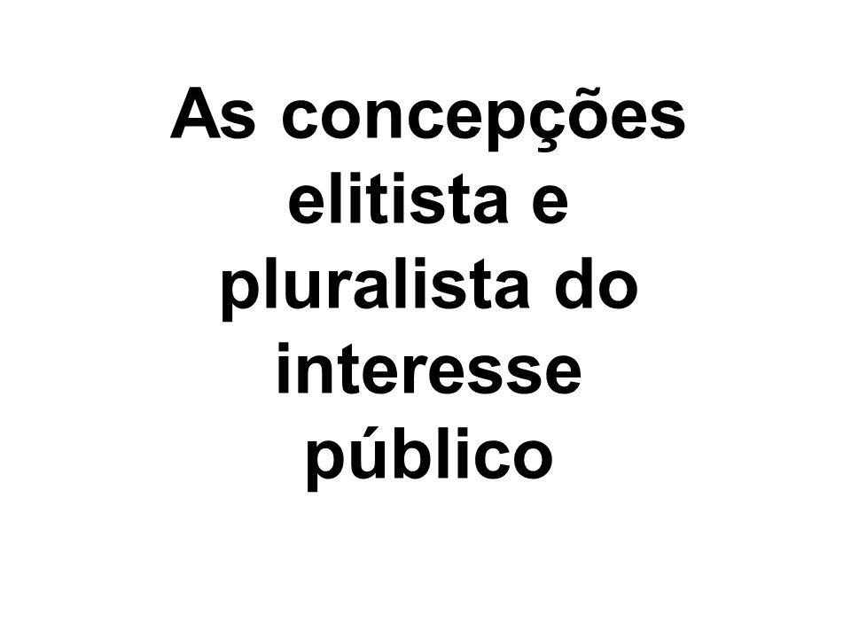 concepção elitista os conflitos, as disputas e as divergências sobre valores são considerados supérfluos, artificiais, ilusórios ou mesmo indesejáveis e destrutivos.