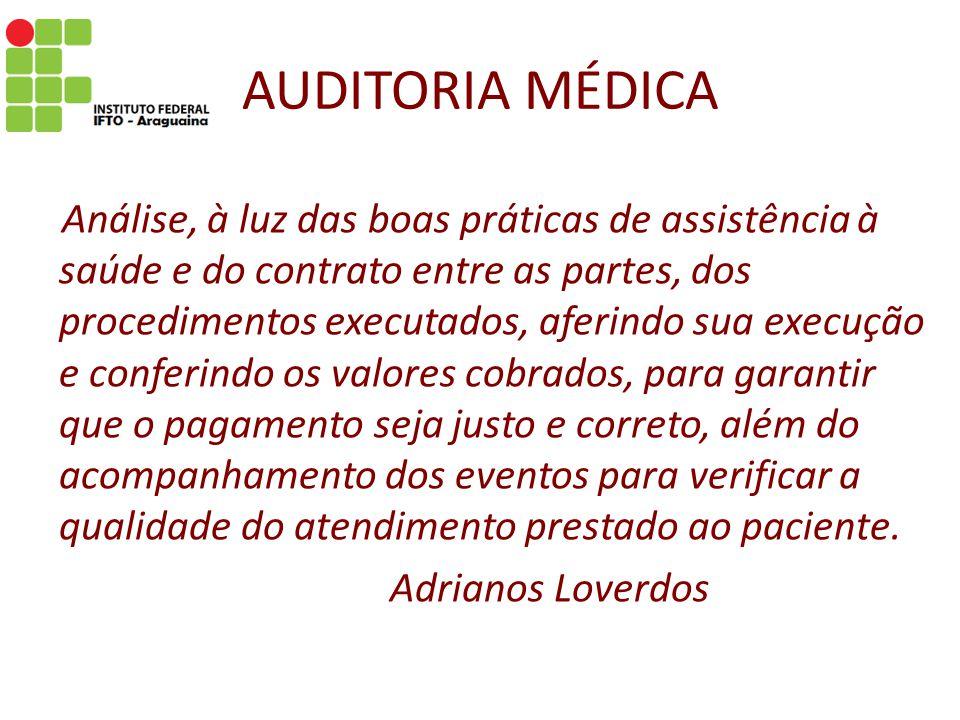 AUDITORIA EM SAÚDE A Auditoria não deve ser vista como mero instrumento fiscalizador.