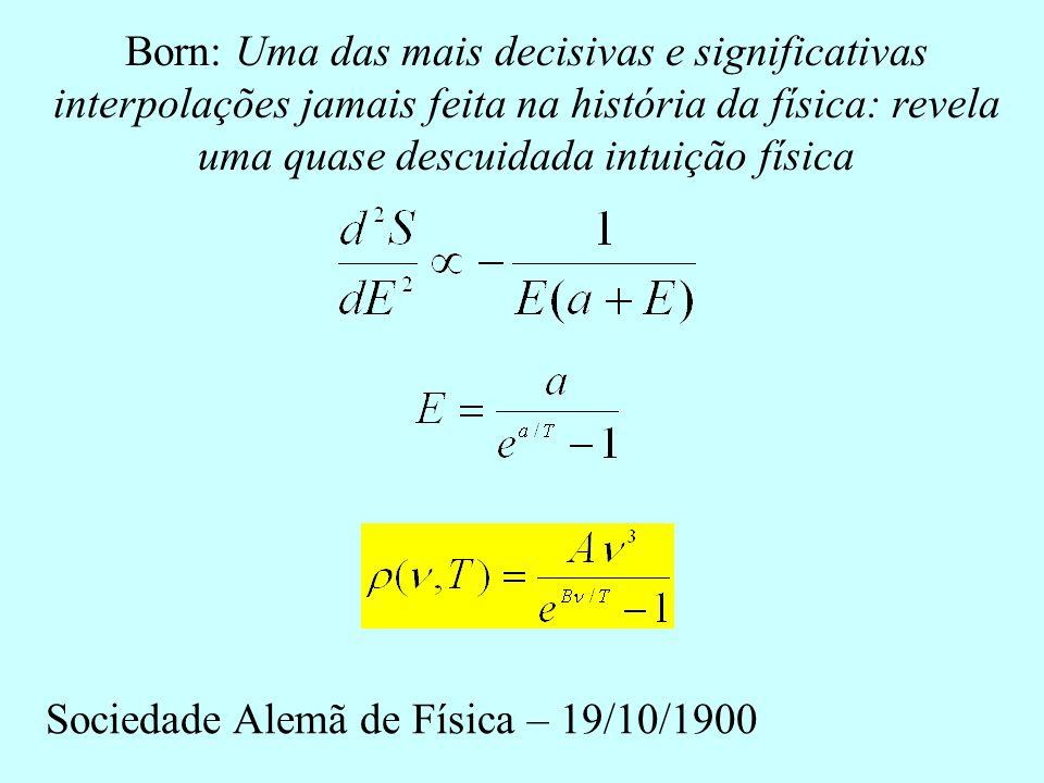 Da experiência ( pequeno) Da fórmula de Wien ( grande) Lei da Termodinâmica