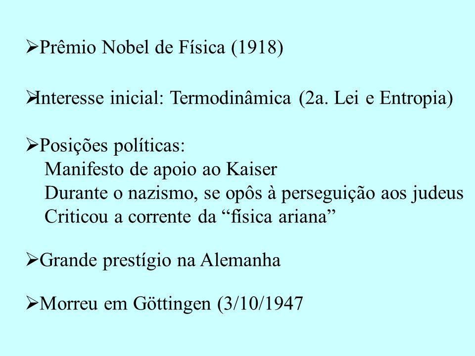 Dados Biográficos  Nasceu em Kiel (23/04/1858)  Membro da Academia Prussiana de Ciências (1894-1947)  Professor da Universidade de Berlim (1889-1926)  Privatdozent em Munique (1880-1885)  Doutor em Filosofia em Munique (1879)