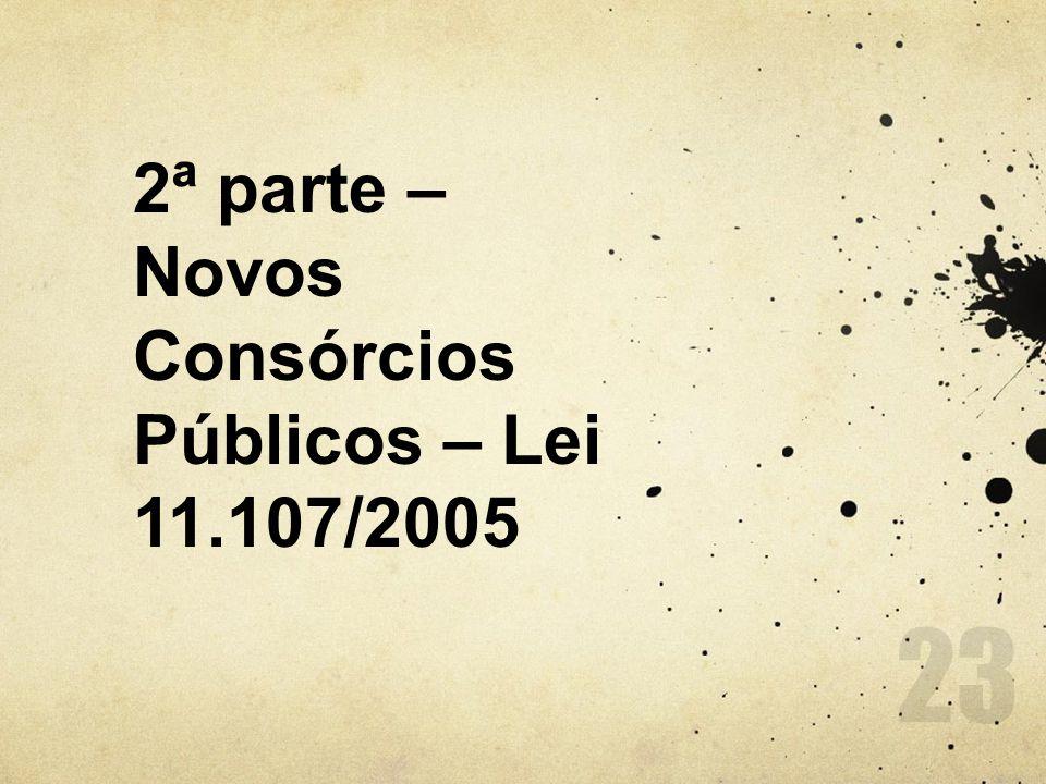 2ª parte – Novos Consórcios Públicos – Lei 11.107/2005