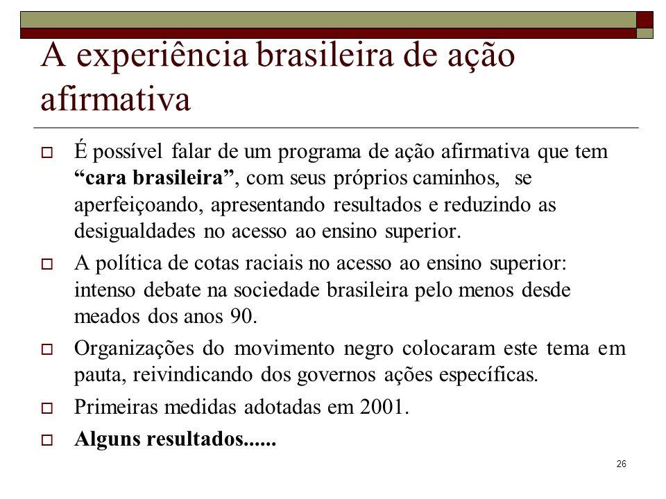 """26 A experiência brasileira de ação afirmativa  É possível falar de um programa de ação afirmativa que tem """"cara brasileira"""", com seus próprios camin"""