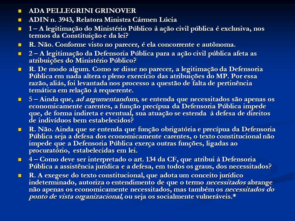 ADA PELLEGRINI GRINOVER ADA PELLEGRINI GRINOVER ADIN n. 3943, Relatora Ministra Cármen Lúcia ADIN n. 3943, Relatora Ministra Cármen Lúcia 1 – A legiti