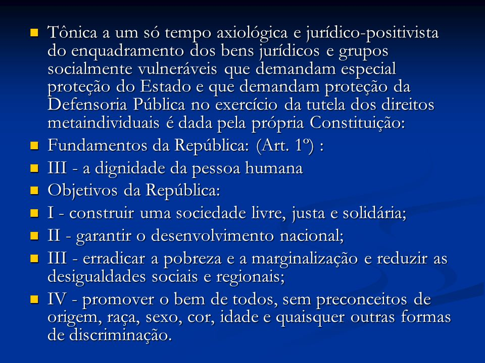 Tônica a um só tempo axiológica e jurídico-positivista do enquadramento dos bens jurídicos e grupos socialmente vulneráveis que demandam especial prot