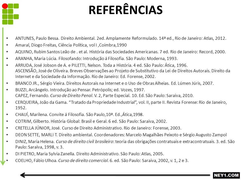 ANTUNES, Paulo Bessa. Direito Ambiental. 2ed. Amplamente Reformulado. 14ª ed., Rio de Janeiro: Atlas, 2012. Amaral, Diogo Freitas, Ciência Política, v