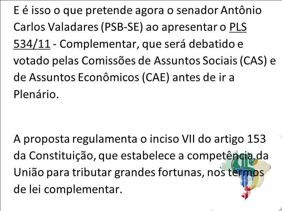 E é isso o que pretende agora o senador Antônio Carlos Valadares (PSB-SE) ao apresentar o PLS 534/11 - Complementar, que será debatido e votado pelas