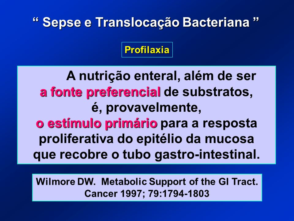 A nutrição enteral, além de ser a fonte preferencial a fonte preferencial de substratos, é, provavelmente, o estímulo primário o estímulo primário par