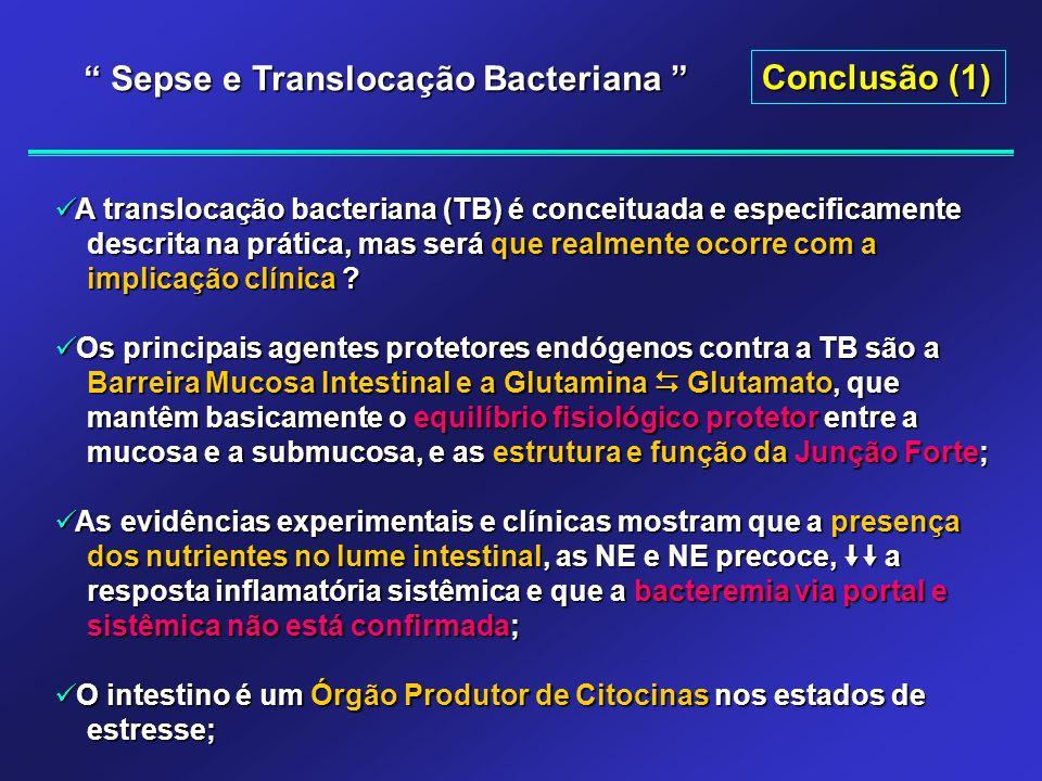 Conclusão (1) A translocação bacteriana (TB) é conceituada e especificamente A translocação bacteriana (TB) é conceituada e especificamente descrita n