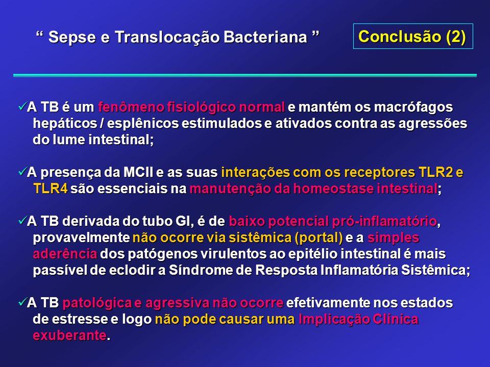 A TB é um fenômeno fisiológico normal e mantém os macrófagos A TB é um fenômeno fisiológico normal e mantém os macrófagos hepáticos / esplênicos estim