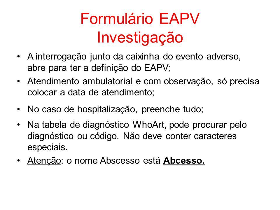 Formulário EAPV Investigação A interrogação junto da caixinha do evento adverso, abre para ter a definição do EAPV; Atendimento ambulatorial e com obs