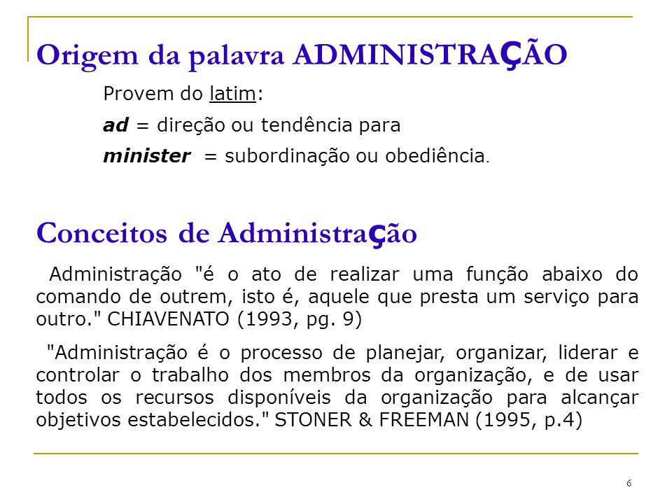 CEUT 6 Origem da palavra ADMINISTRA Ç ÃO Provem do latim: ad = direção ou tendência para minister = subordinação ou obediência. Conceitos de Administr