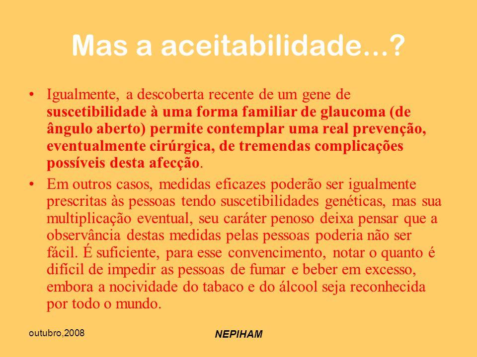 outubro,2008 NEPIHAM Mas a aceitabilidade....