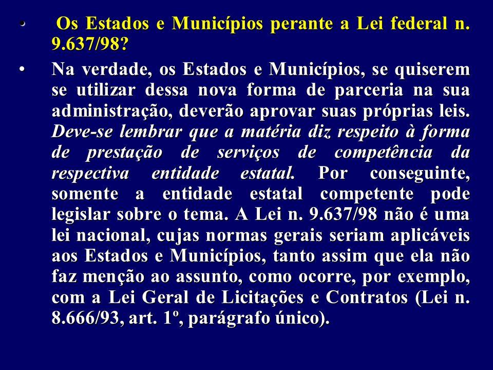 Os Estados e Municípios perante a Lei federal n.9.637/98.
