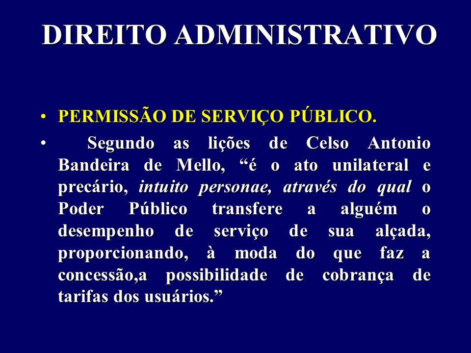DIREITO ADMINISTRATIVO PERMISSÃO DE SERVIÇO PÚBLICO.PERMISSÃO DE SERVIÇO PÚBLICO.