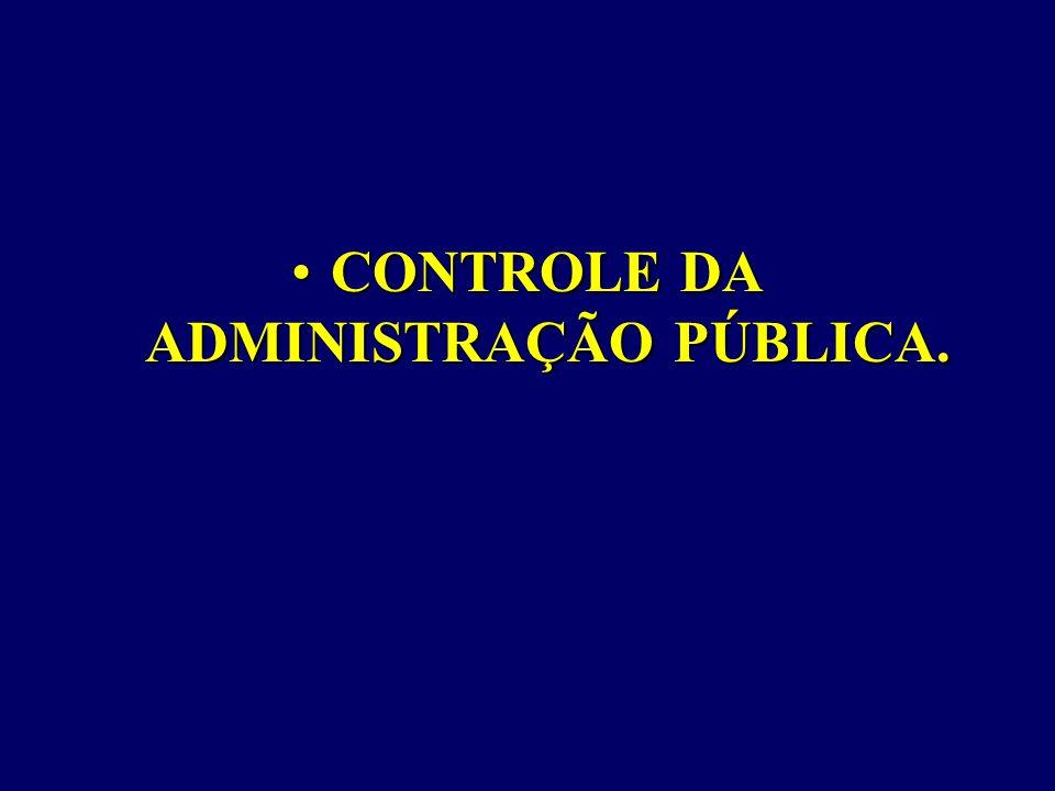 CONTROLE DA ADMINISTRAÇÃO PÚBLICA.CONTROLE DA ADMINISTRAÇÃO PÚBLICA.