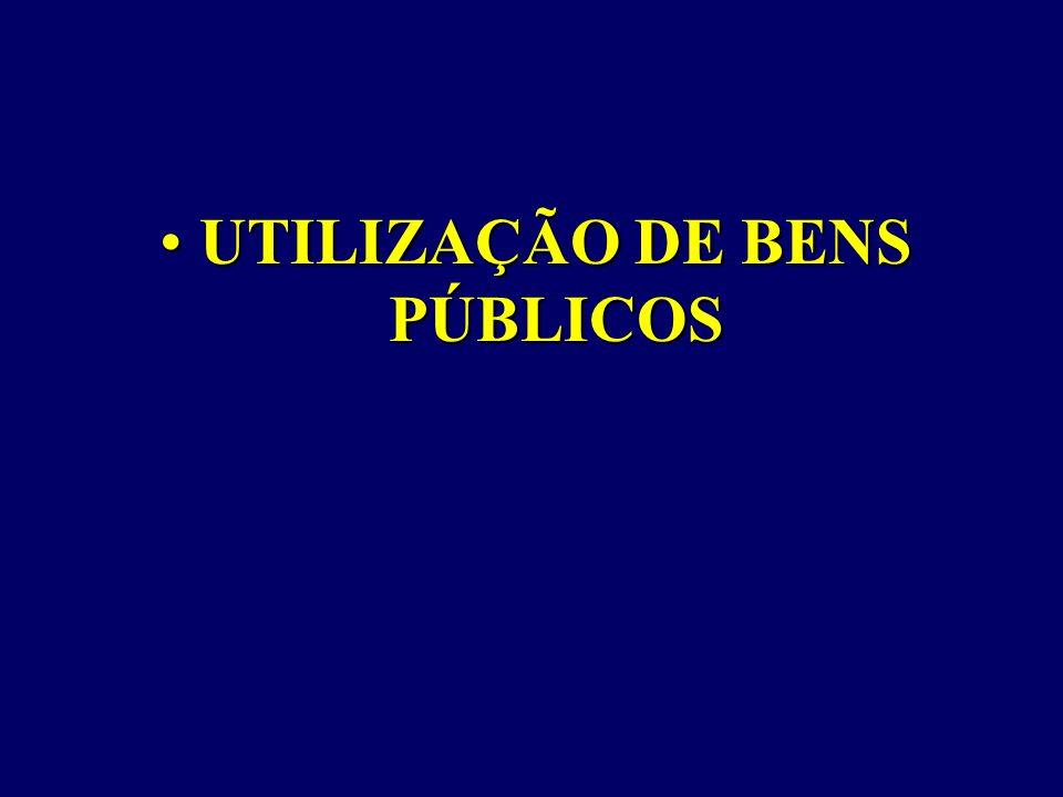 UTILIZAÇÃO DE BENS PÚBLICOSUTILIZAÇÃO DE BENS PÚBLICOS
