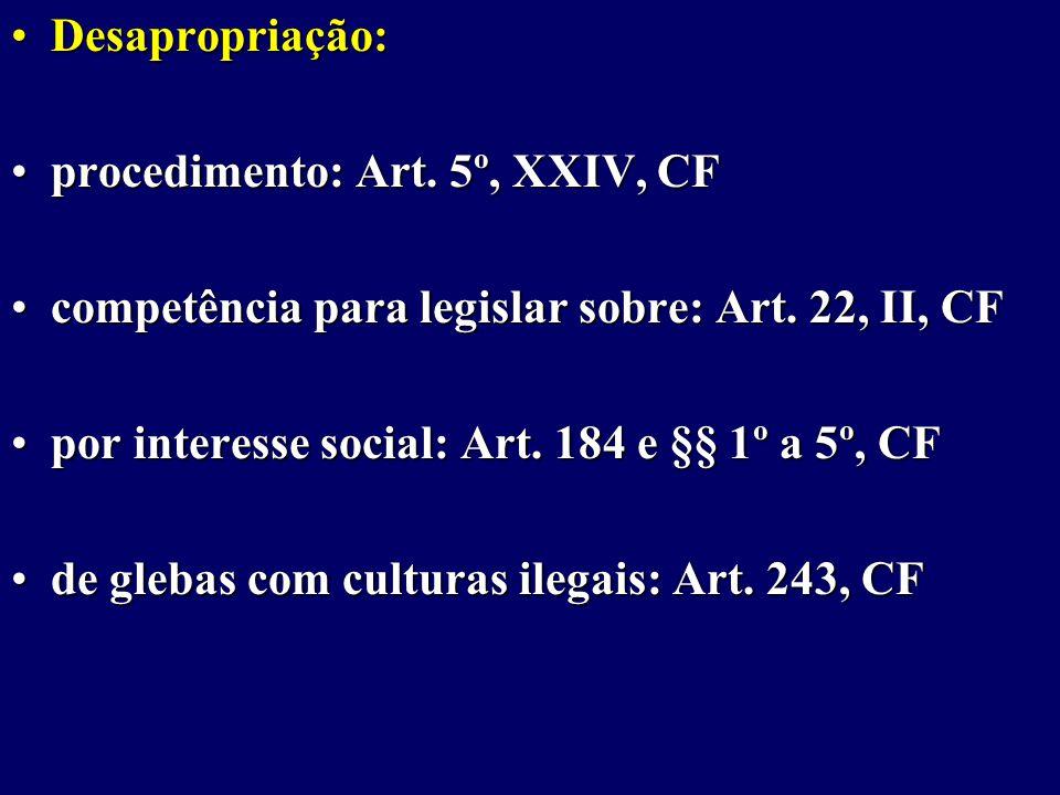 Desapropriação:Desapropriação: procedimento: Art.5º, XXIV, CFprocedimento: Art.