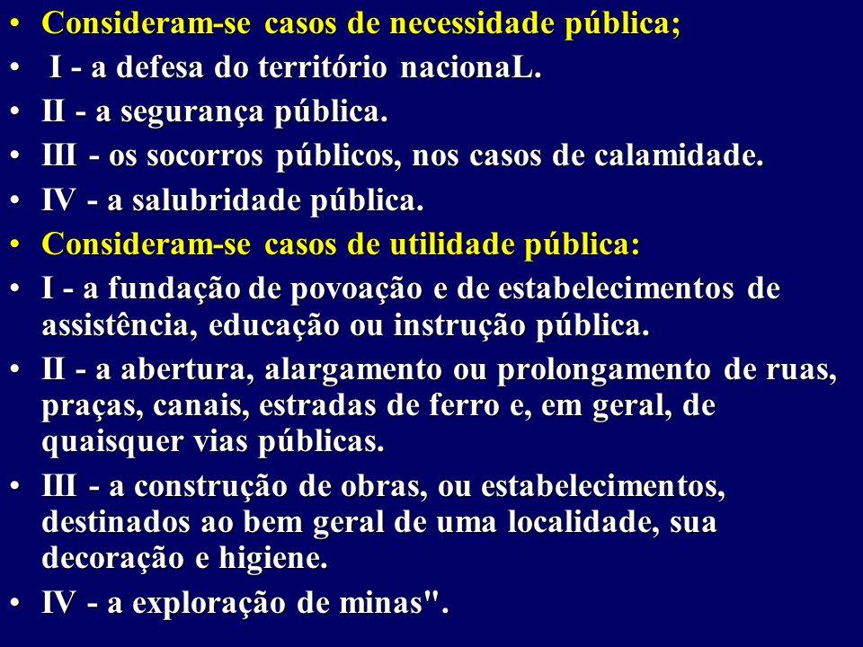 Consideram-se casos de necessidade pública;Consideram-se casos de necessidade pública; I - a defesa do território nacionaL.