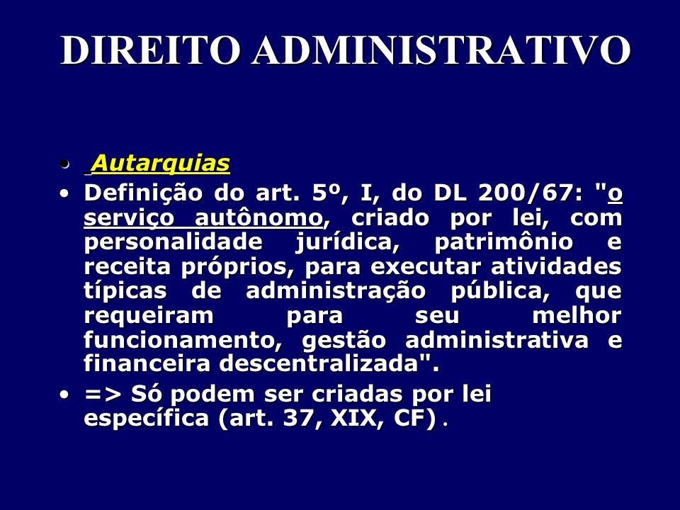 DIREITO ADMINISTRATIVO Autarquias Autarquias Definição do art.