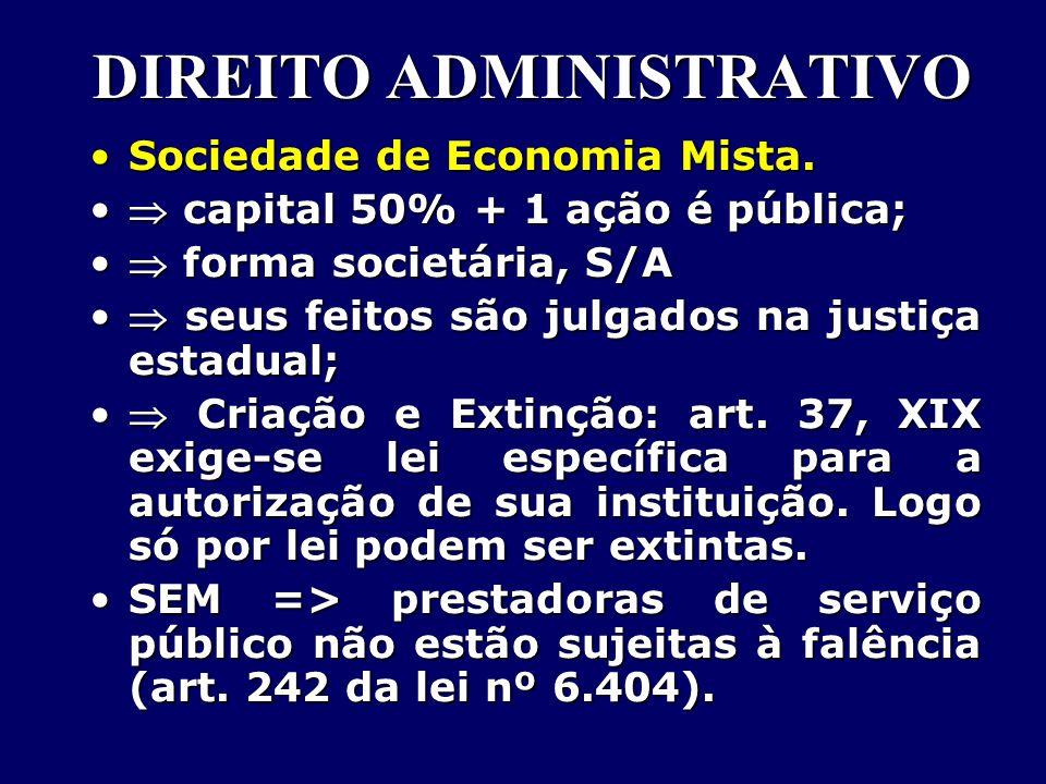DIREITO ADMINISTRATIVO Sociedade de Economia Mista.Sociedade de Economia Mista.