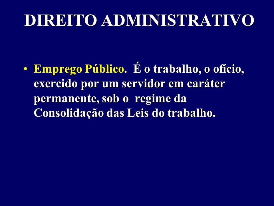 DIREITO ADMINISTRATIVO Emprego Público.