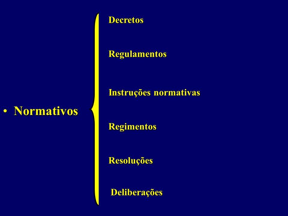 NormativosNormativos Decretos Regulamentos Instruções normativas Regimentos Resoluções Deliberações
