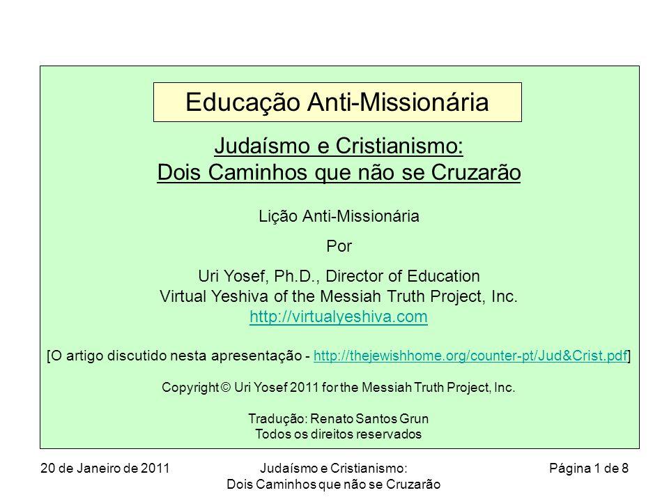 Judaísmo e Cristianismo: Dois Caminhos que não se Cruzarão Lição Anti-Missionária Por Uri Yosef, Ph.D., Director of Education Virtual Yeshiva of the M